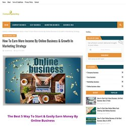 How To Earn More Income By Online Business & Growth In Marketing Strategy