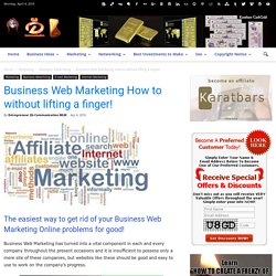 Business Web Marketing How to without lifting a finger!