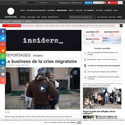 Le business de la crise migratoire. Euronews. euronews.com