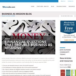Business as Mission Blog - BAM Blog - BAM articles