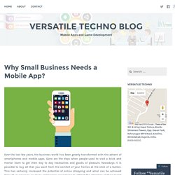 Why Small Business Needs a Mobile App? – Versatile Techno Blog