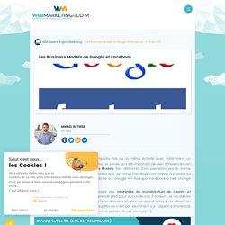 ▷ Les Business Models de Google et Facebook