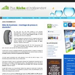 Idée de business : montage de pneus à domicile !