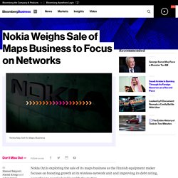 Nokia Weighs Sale of Maps Business to Focus on Networks