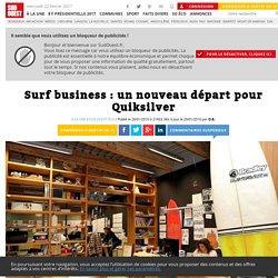 Surf business: un nouveau départ pour Quiksilver - Sud Ouest.fr