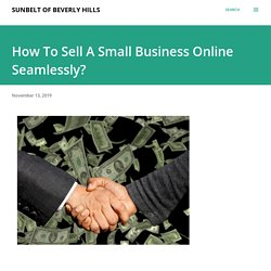 How To Sell A Small Business Online Seamlessly?