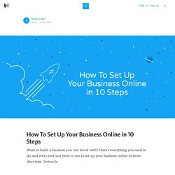 How To Set Up Your Business Online in 10 Steps — Today I Will