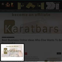 Best Business Online Ideas Who Else Wants To Be Successful