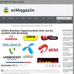 Online Business Opportunities that can be availed with Recharge