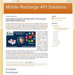 AWESOME BUSINESS OPPORTUNITY WITH ONLINE RECHARGE PORTAL API