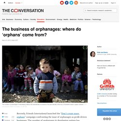 The business of orphanages: where do 'orphans' come from?