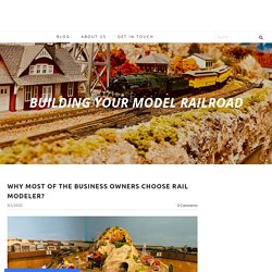 Why Most Of The Business Owners Choose Rail Modeler?
