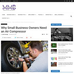 Why Small Business Owners Need an Air Compressor