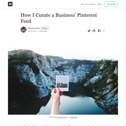 How I Curate a Business' Pinterest Feed