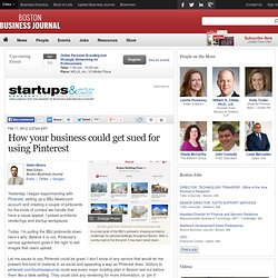 How your business could get sued for using Pinterest - Boston Business Journal