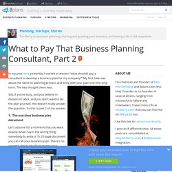 What to Pay That Business Planning Consultant, Part 2 - Planning, Startups, Stories