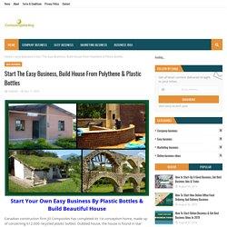 Start The Easy Business, Build House From Polythene & Plastic Bottles