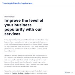 Improve the level of your business popularity with our services – Your Digital Marketing Partner