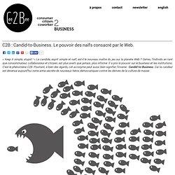 C2B : Candid-to-Business. Le pouvoir des naïfs consacré par le Web. « Cee2bee.fr Cee2bee.fr