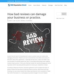How bad reviews can damage your business or practice.