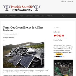 Turns Out Green Energy Is A Dirty Business