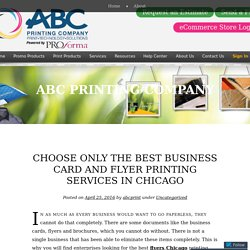 Choose Only the Best Business Card and Flyer Printing Services in Chicago
