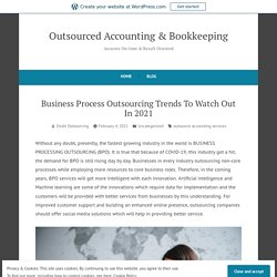 Business Process Outsourcing Trends To Watch Out In 2021