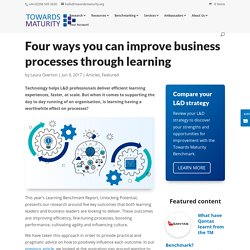 Four ways you can improve business processes through learning - Towards Maturity