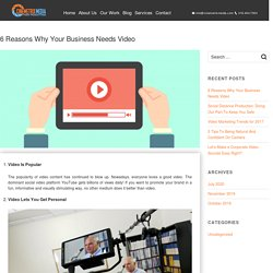 6 Reasons Why Your Business Needs Video - Video Production Company Toronto - Cinemetrix Media