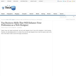 Top Business Skills That Will Enhance Your Profession as a Web Designer - TechSling Weblog