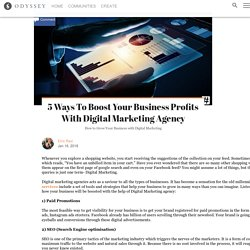 5 Ways to Boost Your Business Profits With Digital Marketing Agency