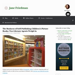 The Business of Self-Publishing Children's Picture Books: Two Literary Agents Weigh In
