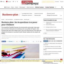 Création : Business plan : les 60 questions à se poser pour l'élaborer