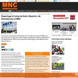 Business - Reportage à l'usine de Saint-Quentin : de Motobécane à MBK