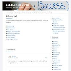 ESL Business Resource Center - Advanced Lesson Plans
