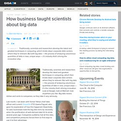How business taught scientists about big data — Cloud Computing News