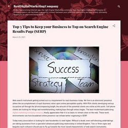 Top 5 Tips to Keep your Business to Top on Search Engine Results Page (SERP)