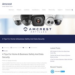 4 Tips For Home & Business Safety And Data Security – Amcrest