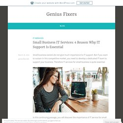 Small Business IT Services: 4 Reason Why IT Support Is Essential – Genius Fixers