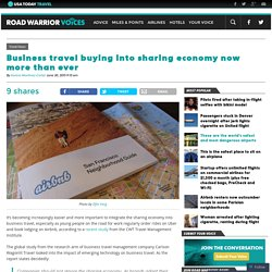 Business travel is buying into the sharing economy more now than ever