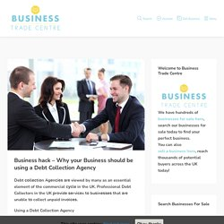 Business hack – Why your Business should be using a Debt Collection Agency