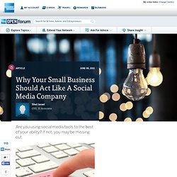 Why Your Small Business Should Act Like A Social Media Company