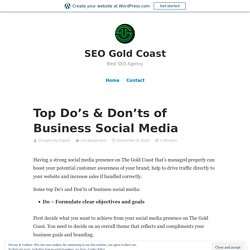 Top Do's & Don'ts of Business Social Media – SEO Gold Coast