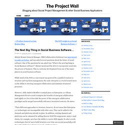 The Next Big Thing in Social Business Software… | The Project Wall