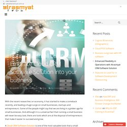 Running a small business: Embrace Cloud CRM Software Solution into your business
