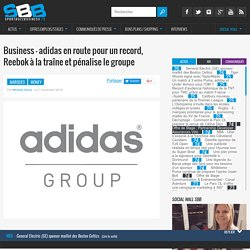 Business - adidas en route pour un record, Reebok à la traîne et pénalise le groupe - SportBuzzBusiness.fr