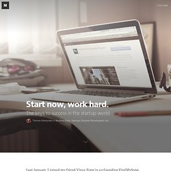 Start now, work hard. — Business Daily: Startup, Development, Management