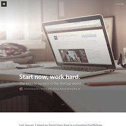Start now, work hard. — Business Daily: Startup, Development, Management