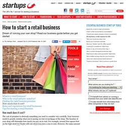 How to start a retail business - Page 4 of 6 - Startups.co.uk: Starting a business advice and business ideas - page 4