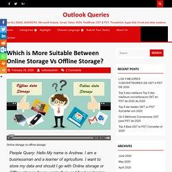 Which suits your business- Online storage vs Offline storage